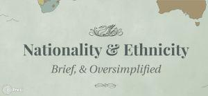 Nationality and Ethnicity